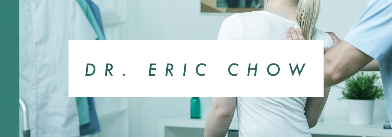 Registered Chiropractor -  Dr. Eric Chow, DC, MPT