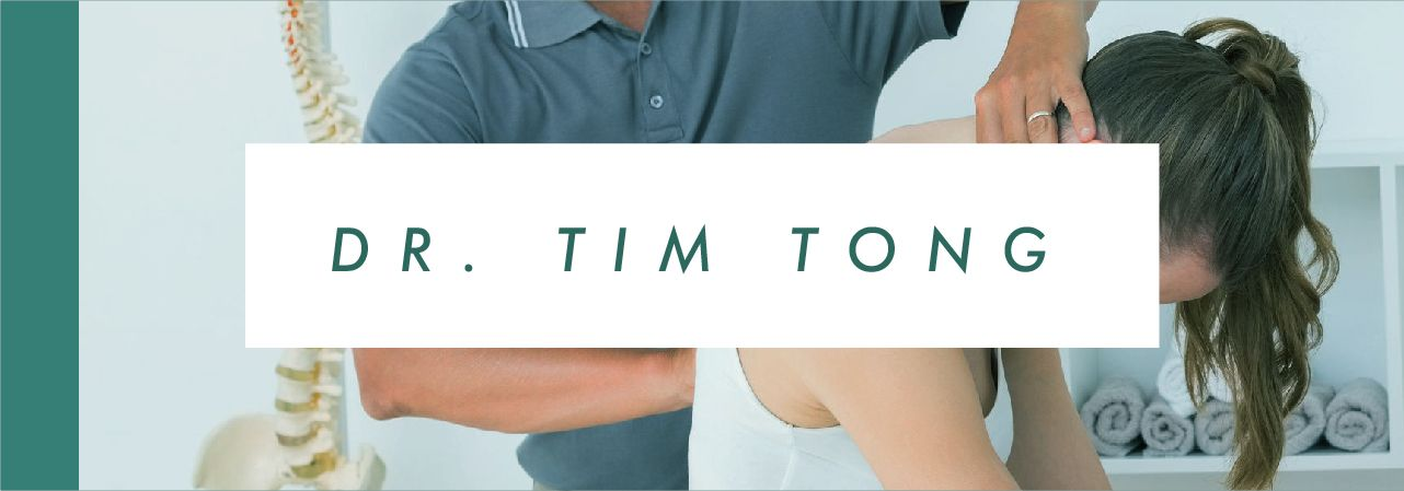 Registered Chiropractor - Dr. Tim Tong, DC, MPT